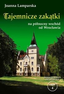 Tajemnicze zakątki na północny wschód od Wrocławia