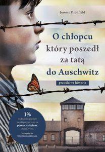 O chłopcu, który poszedł za tatą do Auschwitz : prawdziwa historia