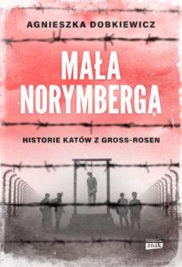 Mała Norymberga : historie katów z Gross-Rosen